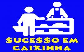 SUCESSO EM CAIXINHA